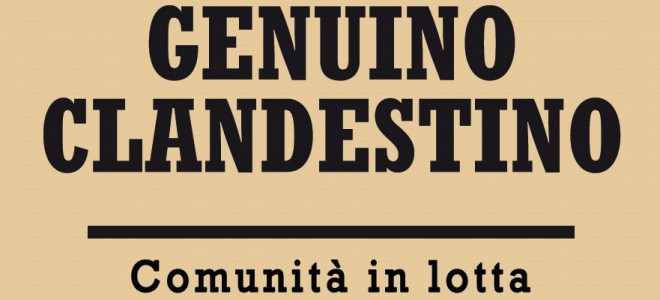 GENUINO CLANDESTINO: UN PERCORSO APERTO E INDIPENDENTE, CHE SOSTIENE LE LOTTE TERRITORIALI NO TAV E NO EXPO